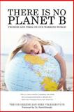 There Is No Planet B, Trevor Greene, 1491228555