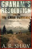 The China Pandemic, A. R. Shaw, 1494368552