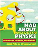 Mad about Modern Physics, Franklin Potter and Christopher P. Jargodzki, 0471448559