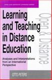 Learning and Teaching in Distance Education : Analyses and Interpretations from an International Perspective, Peters  Otto (Emeritus Professor  Institute of Pedagogy and Educational Sciences  Fernuniversitat  Hagen  Germany), 0749428554