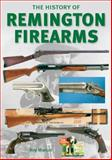 The History of Remington Firearms, Roy Marcot, 0785828559