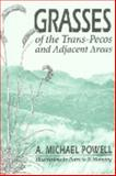 Grasses of the Trans-Pecos and Adjacent Areas, Powell, A. Michael, 0965798550