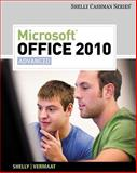 Microsoft Office 2010 : Advanced, Shelly, Gary B. and Vermaat, Misty E., 1439078556