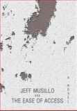 The Ease of Access, Jeff Musillo, 1491838558