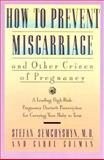 How to Prevent Miscarriages and Other Crises of Pregnancy, Stefan Semchyshyn and Carol Colman, 0020368550
