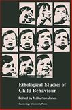 Ethological Studies of Child Behaviour, , 0521098556