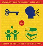 Keywords for Children's Literature, Philip Nel and Lissa Paul, 081475855X