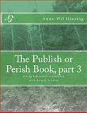 The Publish or Perish Book, Part 3, Anne-Wil Harzing, 0980848555