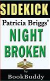 Book Sidekick: Night Broken (a Mercy Thompson Novel), BookBuddy, 1497558557