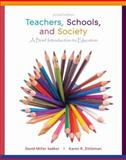 Teachers, Schools, and Society : A Brief Introduction to Education, Sadker, David M. and Zittleman, Karen, 0073378550
