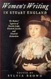 Women's Writing in Stuart England, Sylvia Brown, 0750918551