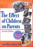 The Effect of Children on Parents, Ambert, Anne-Marie, 0789008556