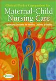 Clinical Pocket Companion for Maternal-Child Nursing, Ward, Susan L. and Hisley, Shelton M., 0803618557