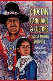 Choctaw Language and Culture : Chahta Anumpa, Haag, Marcia and Willis, Henry, 0806138556