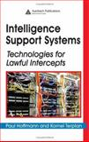 Intelligence Support Systems : Technologies for Lawful Intercepts, Kornel Terplan, Paul Hoffmann, 0849328551