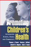 Promoting Children's Health : Integrating School, Family, and Community, Power, Thomas J. and DuPaul, George J., 1572308559