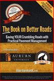 The Book on Better Roads : How to Save Your Crumbling Roads with Practical Pavement Management, Brockton Publishing Company, 1887918558