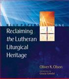 Reclaiming the Lutheran Liturgical Heritage 1st Edition