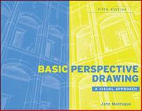 Basic Perspective Drawing : A Visual Approach, Montague, John, 0470288558