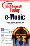 Sam Teach Yourself e-Music Today : Playing, Recording, Researching and Promoting MP3 and Online, Barber, Brandon and Rosenthal, Joe, 0672318555
