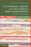 The Economic History of Latin America since Independence 3rd Edition