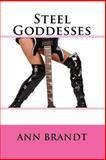 Steel Goddesses, Ann Brandt, 1434858553