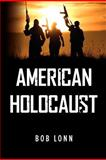 American Holocaust, Bob Lonn, 1479268550