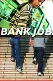 Bank Job, James Heneghan and Norma M. Charles, 1551438550