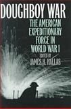 Doughboy War : The American Expeditionary Force in World War I, , 1555878555