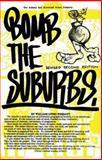 Bomb the Suburbs, William Upski Wimsatt, 1933368551
