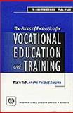 The Roles of Evaluation for Vocational Education and Training : Plain Talk on the Field of Dreams, Grubb, W. Norton and Ryan, Paul, 9221108554