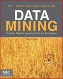 Data Mining : Practical Machine Learning Tools and Techniques, Witten, Ian H. and Frank, Eibe, 0123748569