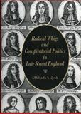 Radical Whigs and Conspiratorial Politics in Late Stuart England, Zook, Melinda S., 0271018569