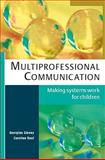Multiprofessional Communication : Making Systems Work for Children, Glenny, Georgina and Roaf, Caroline, 0335228569