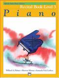 Alfred's Basic Piano Recital Book, Level 3, Willard A. Palmer and Morton Manus, 0739008560