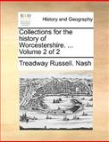 Collections for the History of Worcestershire, Treadway Russell Nash, 1140858564