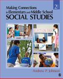 Making Connections in Elementary and Middle School Social Studies, Johnson, Andrew P., 1412968569
