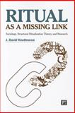 Ritual As a Missing Link, J. David Knottnerus, 1594518564