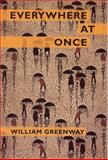 Everywhere at Once, Greenway, William, 193196856X