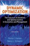 Dynamic Optimization, Second Edition : The Calculus of Variations and Optimal Control in Economics and Management, Kamien, Morton I. and Schwartz, Nancy L., 048648856X