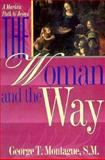 The Woman and the Way, George T. Montague, 0892838566