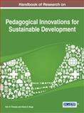 Handbook of Research on Pedagogical Innovations for Sustainable Development, Ken D. Thomas, 1466658568