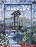 A Bridge to Landscape Quilts, Mary L. Hackett, 1574328565