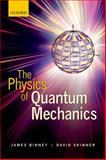 The Physics of Quantum Mechanics, Binney, James and Skinner, David, 0199688567