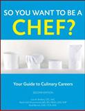 So You Want to Be a Chef? : Your Guide to Culinary Careers, Brefere, Lisa M. and Drummond, Karen Eich, 0470088567