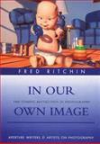 In Our Own Image, Fred Ritchin, 0893818569