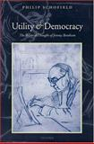 Utility and Democracy : The Political Thought of Jeremy Bentham, Schofield, Philip, 0198208561