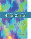 Theory, Practice, and Trends in Human Services, Neukrug, Edward S., 0840028563