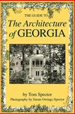 The Guide to the Architecture of Georgia, Spector, Tom, 0872498565