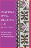 And They Were Related Too A Study of Ele, Vicki S. Welch, 1425738567